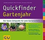 Quickfinder Gartenjahr: Der beste Zeitpunkt für jede Gartenarbeit - (GU Quickfinder Garten) - Andreas Barlage, Brigitte Goss, Thomas Schuster