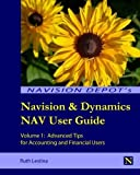 Navision & Dynamics NAV User Guide: Volume 1: Advanced Tips for Accounting and Financial Users by Ruth Lestina (2011-07-07)