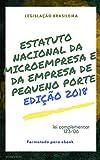 Estatuto Nacional da Microempresa e da Empresa de Pequeno Porte: edição 2018 (Direto ao Direito Livro 29) (Portuguese Edition)