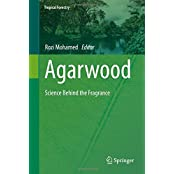 Agarwood: Science Behind the Fragrance (Tropical Forestry)