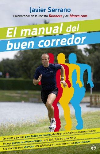 El Manual Del Buen Corredor (Bolsillo) por Javier Serrano Palacios