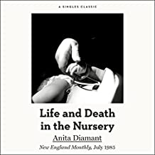 Life and Death in the Nursery: New England Monthly, July 1985