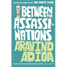 Between the Assassinations by Aravind Adiga (2012-03-01)