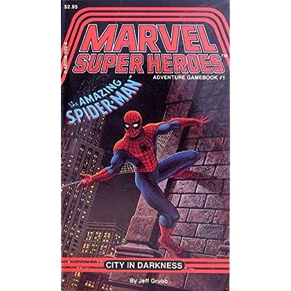 The Amazing Spider-Man: City in Darkness (Marvel Super Heroes Adventure Gamebook, No 1)