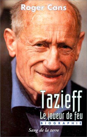 Tazieff, le joueur de feu : Biographie