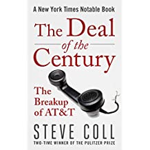 The Deal of the Century: The Breakup of AT&T