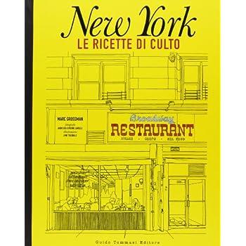 New York. Le Ricette Di Culto