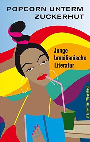Preisvergleich Produktbild Popcorn unterm Zuckerhut: Junge brasilianische Literatur (WAT)