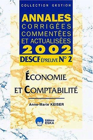 DESCF Epreuve N° 2 Economie et comptabilité. Annales corrigées, commentées et actualisées 2002