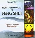 Leçons approfondies de Feng shui - Vivre aujourd'hui dans l'harmonie que nous enseigne la sagesse chinoise