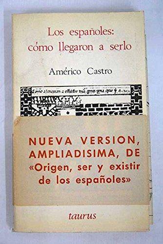 Portada del libro LOS ESPANOLES COMO LLEGARON A SERLO