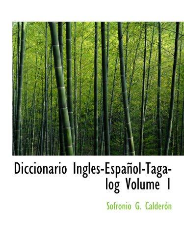 Diccionario Ingles-Español-Tagalog Volume 1