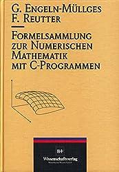 Formelsammlung zur numerischen Mathematik mit C-Programmen