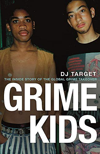 Grime Kids: The Inside Story of the Global Grime Takeover por DJ Target
