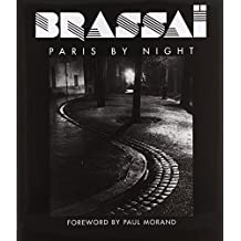 Brassai: Paris by Night by Brassai (2012-04-03)
