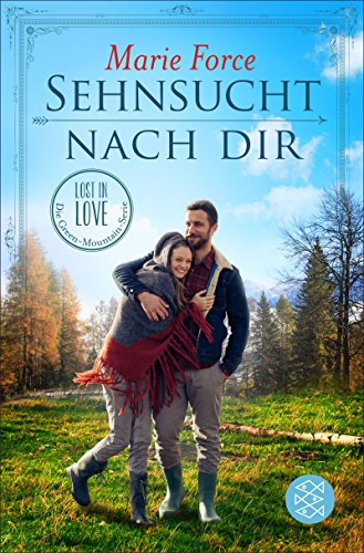 Sehnsucht nach dir (Lost in Love. Die Green-Mountain-Serie) -