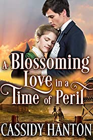 A Blossoming Love In a Time of Peril: A Historical Western Romance Book (English Edition)