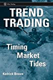 Trend Trading: Timing Market Tides (Wiley Trading)