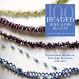 100 Beaded Jewellery Designs: Easy-To-Bead Necklaces, Bracelets, Brooches and More