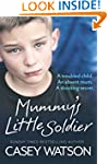 Mummy's Little Soldier: A troubled ch...