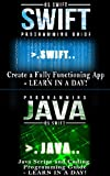 App Development:  Swift Programming : Java Programming: Learn In A Day! (Mobile Apps, App Development, Swift, Java) (English Edition)