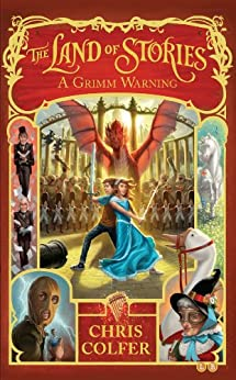 The Land of Stories: 3: A Grimm Warning by [Colfer, Chris]
