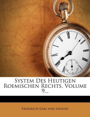 System Des Heutigen Roemischen Rechts, Volume 9...