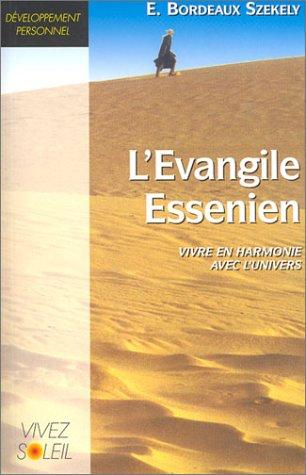 L'Evangile essenien : Vivre en harmonie avec l'univers par E. Bordeaux-Szekely