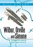 Wilbur, Orville . . . and Simone: The Seagull Who Helped the Wright Brothers Learn to Fly