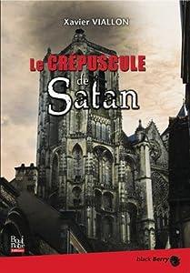 vignette de 'Le crépuscule de Satan (Xavier Viallon)'