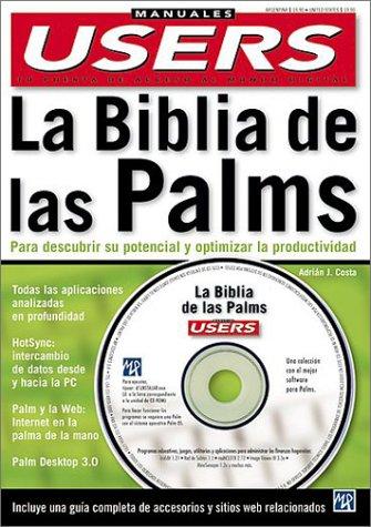 LA Biblia De Las Palms: Para Descubrir Su Potencial Y Opitmizar LA Productividad (Manuales Users)