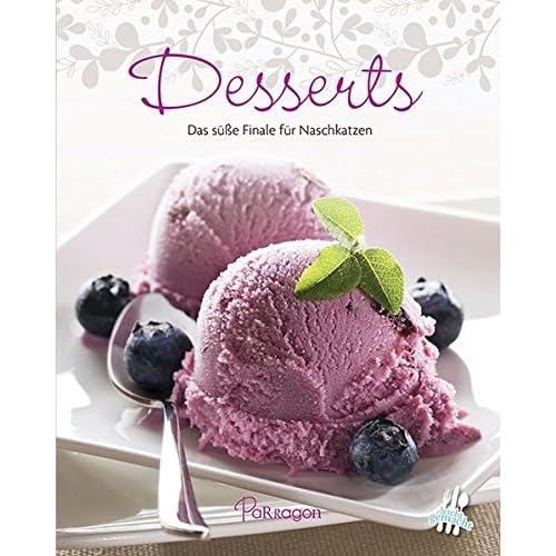 Desserts: Das süße Finale für Naschkatzen