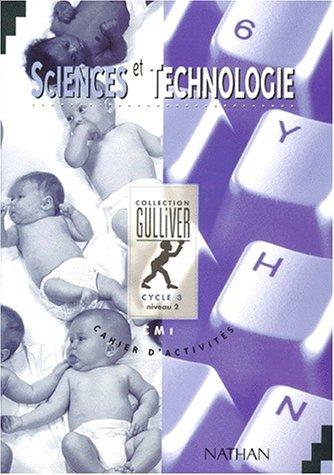 Gulliver sciences et technologie, CM1. Cahier d'activités, cycle 3
