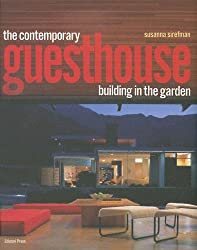 The Contemporary Guesthouse: Building in the Garden