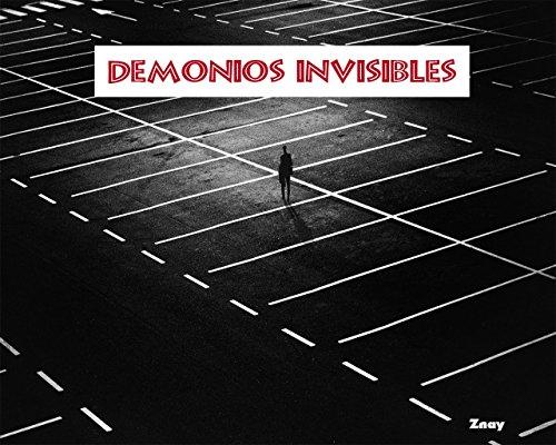 Demonios invisibles.: Falsas ataduras. por Znay Ramos