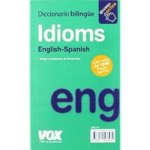 Phrasal Verbs + Idioms (Vox - Lengua Inglesa - Diccionarios Generales)