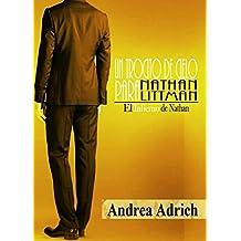 Un trocito de cielo para Nathan Littman (I).: El Infierno de Nathan. (Spanish Edition)
