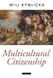 Multicultural Citizenship: A Liberal Theory of Minority Rights (Oxford Political Theory) Reprint edition by Kymlicka, Will (2000) Paperback
