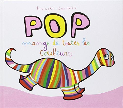 Pop mange de toutes les couleurs par Pierrick Bisinski