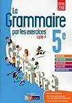 La grammaire par les exercices 5e &#x...