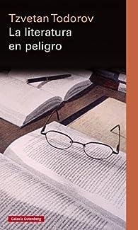 La literatura en peligro par Tzvetan Todorov