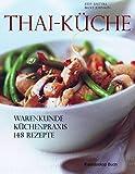 Thai-Küche: Küchenpraxis - Warenkunde - 150 Rezepte (Kaleidoskop Buch)