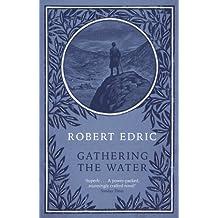 Gathering The Water by Robert Edric (2007-08-01)