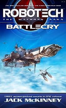 Robotech: The Macross Saga: Battle Cry de [McKinney, Jack]