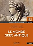 Le monde grec antique (HU Histoire ancienne) (French Edition)