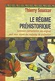 Le régime préhistorique - Comment l'alimentation des origines peut nous sauver des maladies de civilisation
