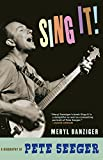 Come On, Sing It! : The Story of Pete Seeger