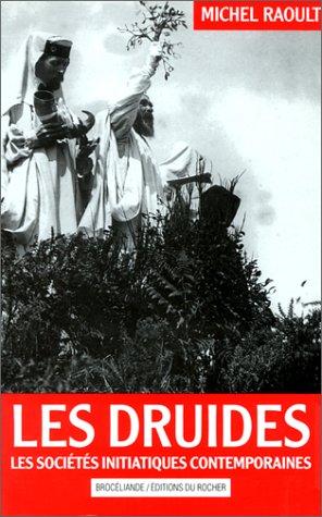 Les Druides Les sociétés initiatiques contemporaines