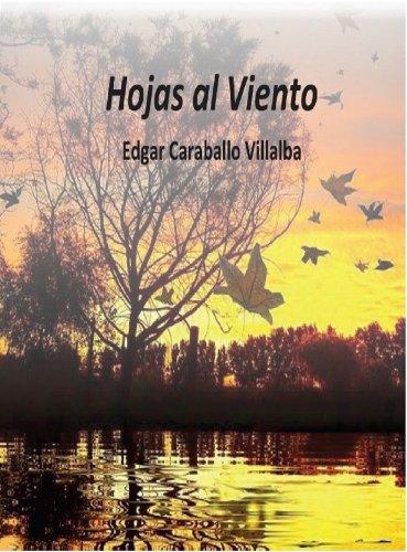 Hojas al viento por Edgar Caraballo V