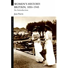 Women's History: Britain, 1850-1945: An Introduction (Women's and Gender History)